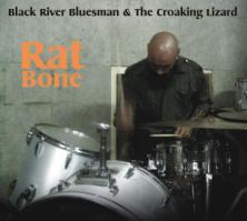 Black River Bluesman & The Croaking Lizard - RAT Bone